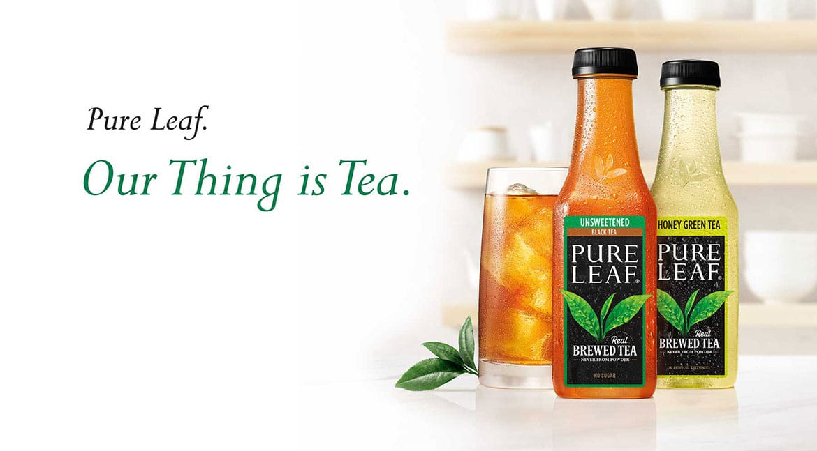 image of Pure leaf tea bottles with caption Pure Leaf. Our Thing is Tea.